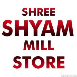 Shree Shyam Mill Stores