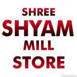 Shree Shyam Mill Stores
